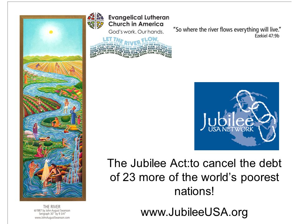 The Jubilee Act:to cancel the debt of 23 more of the world's poorest nations!