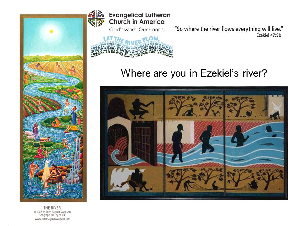 Where are you in Ezekiel's river