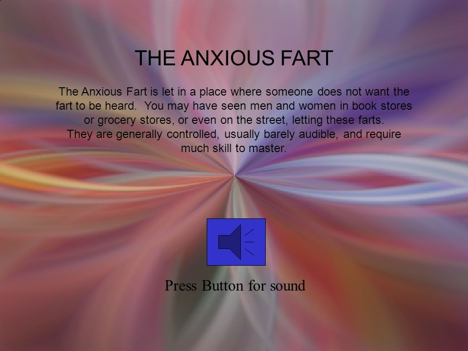 THE ANXIOUS FART Press Button for sound