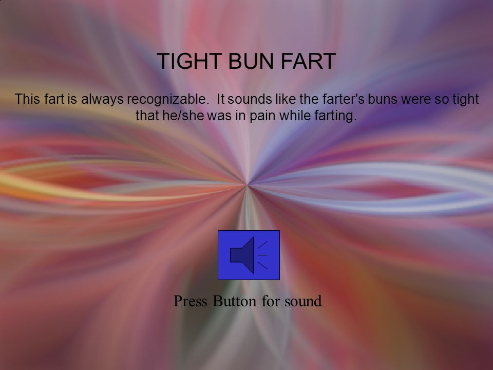 TIGHT BUN FART Press Button for sound