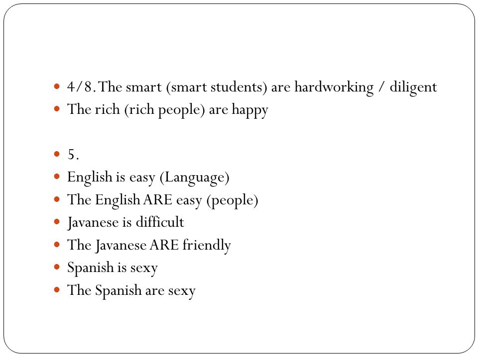 4/8. The smart (smart students) are hardworking / diligent