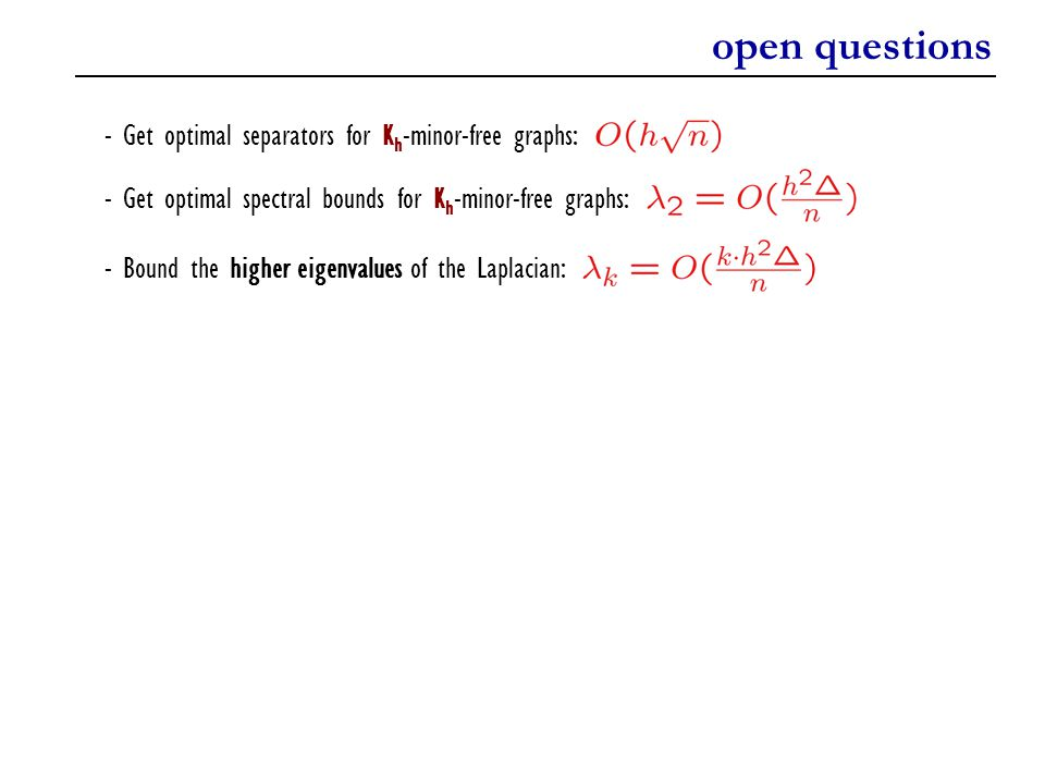 open questions - Get optimal separators for Kh-minor-free graphs: