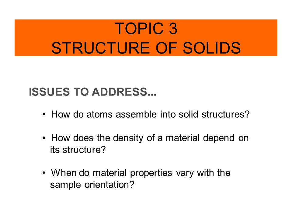 TOPIC 3 STRUCTURE OF SOLIDS
