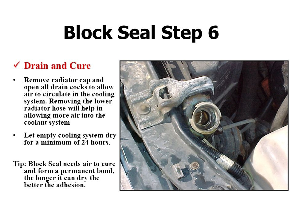 Block Seal Step 6 Drain and Cure