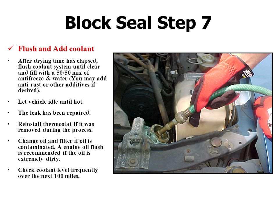 Block Seal Step 7 Flush and Add coolant