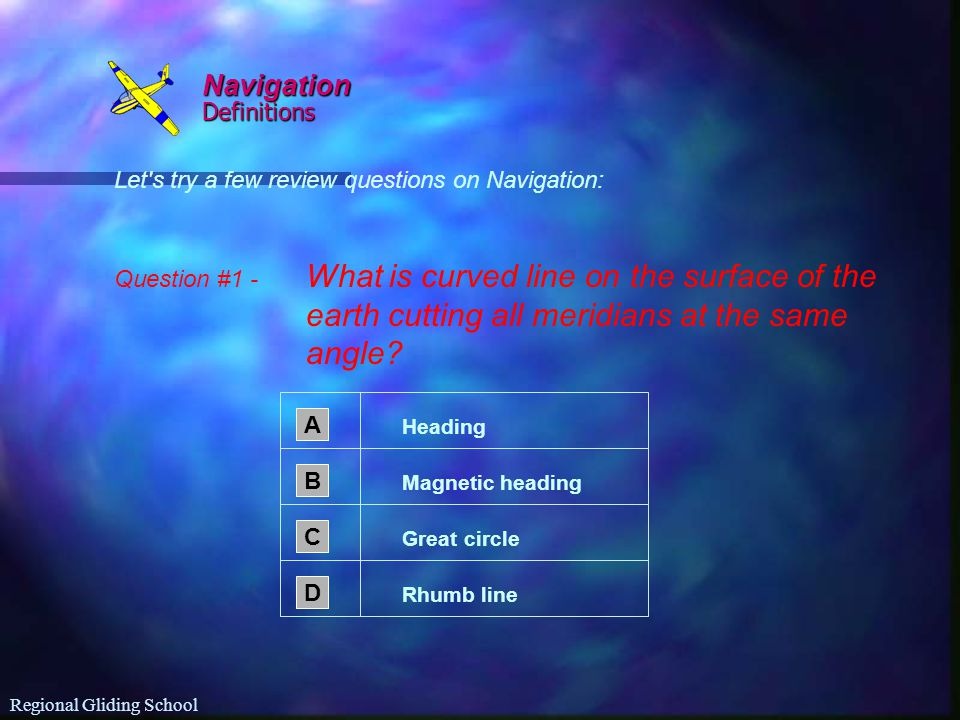 Navigation Definitions Let s try a few review questions on Navigation: