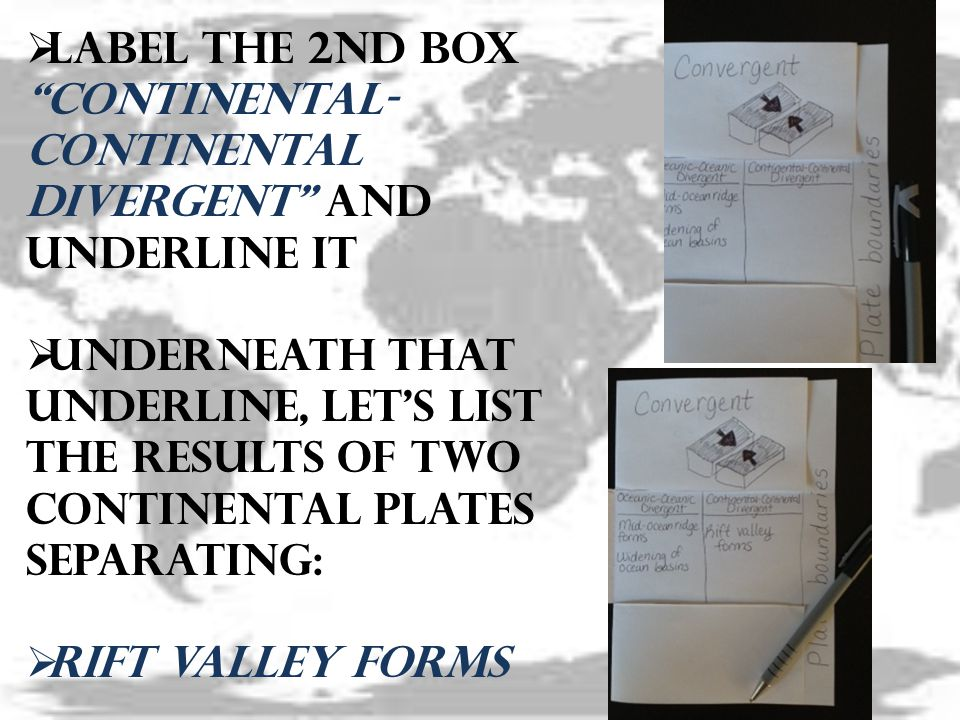 Label the 2nd box Continental-Continental Divergent and underline it
