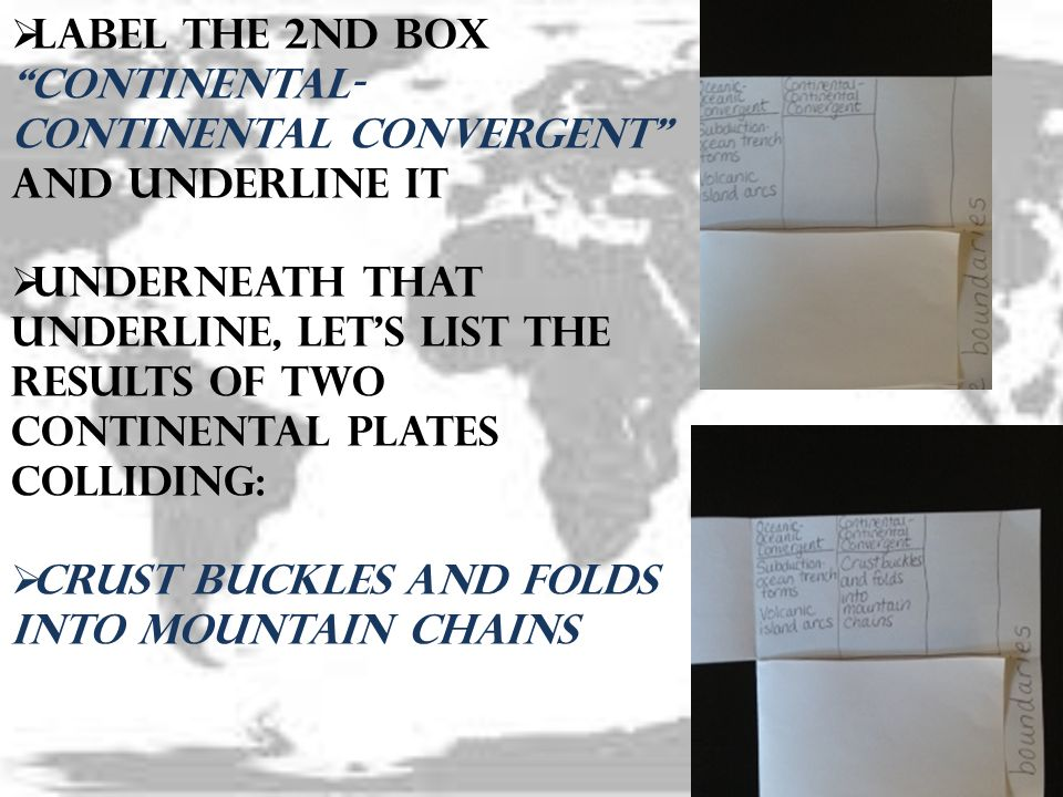 Label the 2nd box Continental-Continental Convergent and underline it
