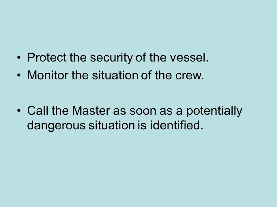 Protect the security of the vessel.