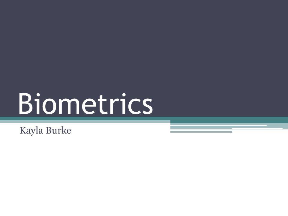 Biometrics Kayla Burke
