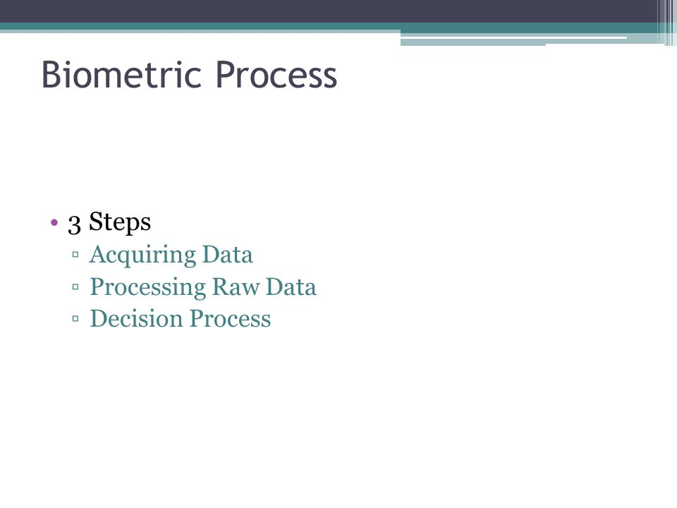 Biometric Process 3 Steps Acquiring Data Processing Raw Data