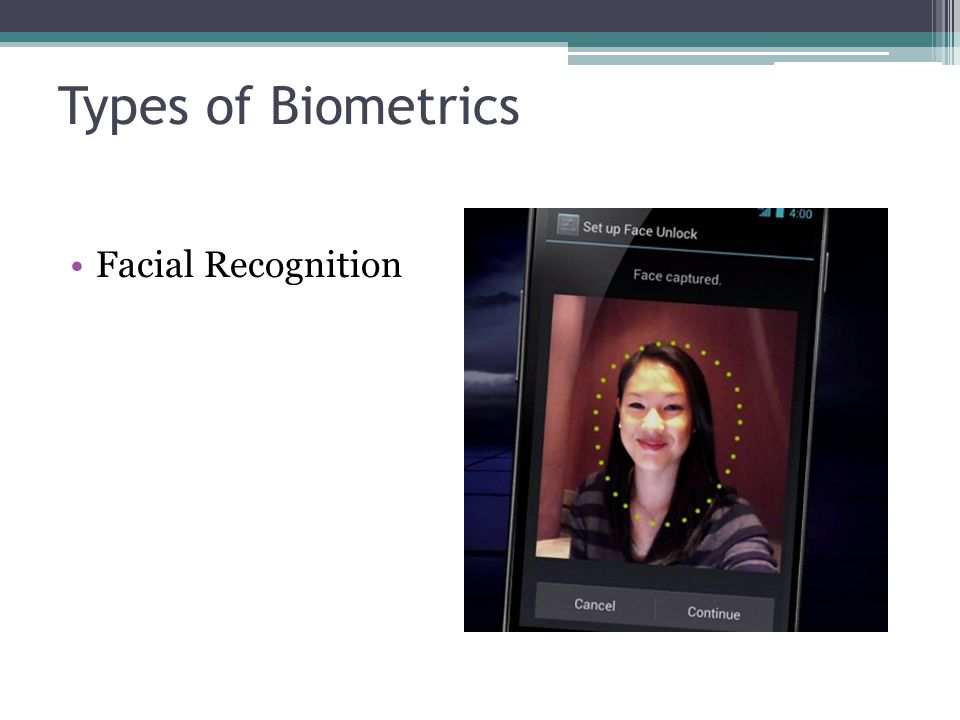Types of Biometrics Facial Recognition Facial Recognition Android 4.0