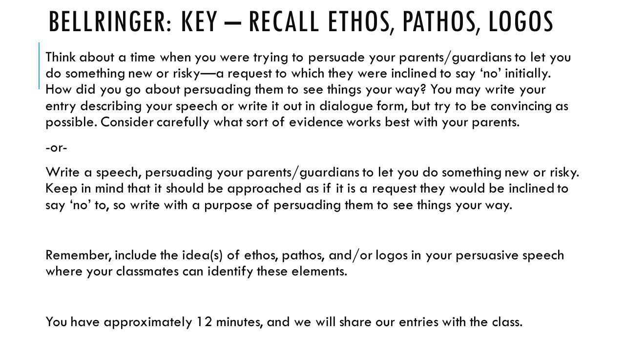 Bellringer: Key – Recall Ethos, Pathos, Logos