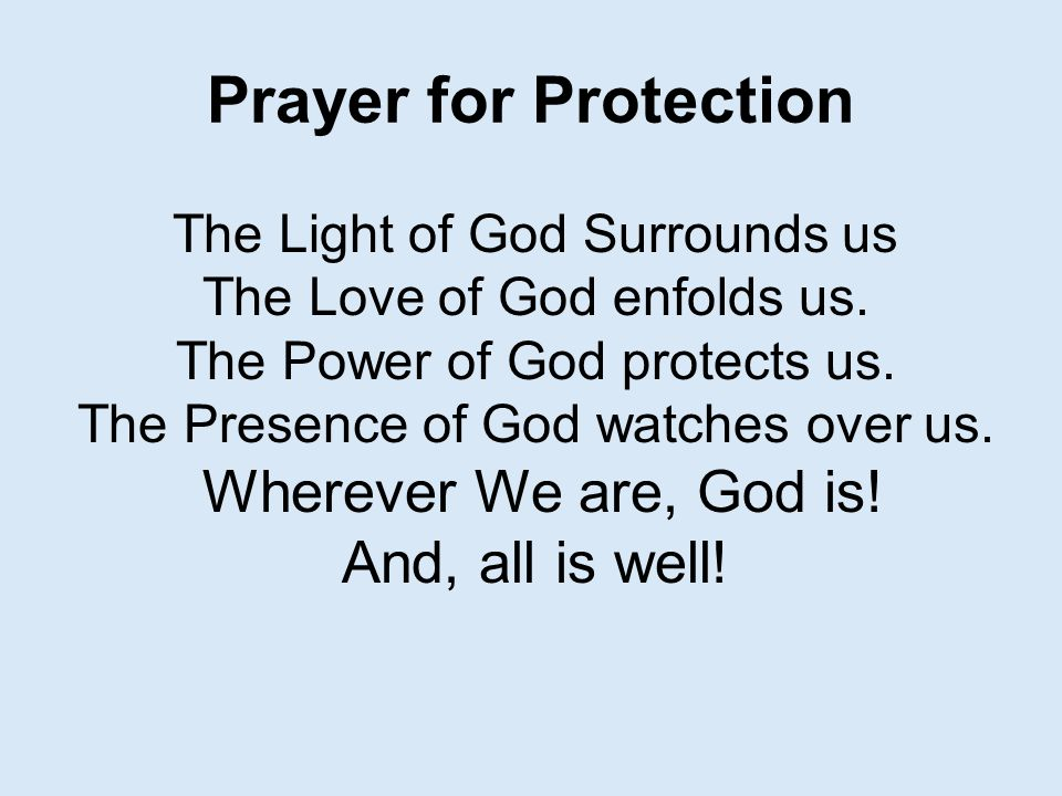 Prayer for Protection Wherever We are, God is! And, all is well!