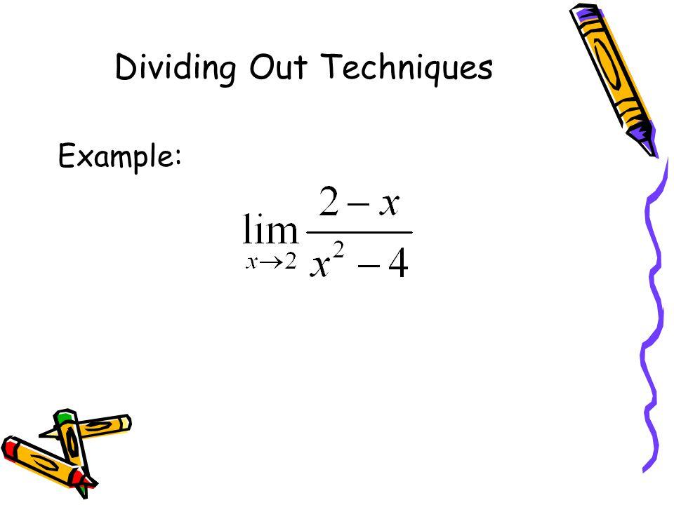 Dividing Out Techniques