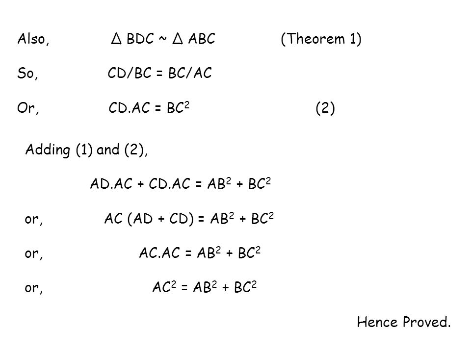 Also, Δ BDC ~ Δ ABC (Theorem 1)