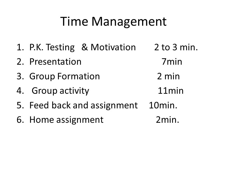 Time Management P.K. Testing & Motivation 2 to 3 min.