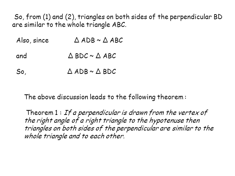So, from (1) and (2), triangles on both sides of the perpendicular BD are similar to the whole triangle ABC.
