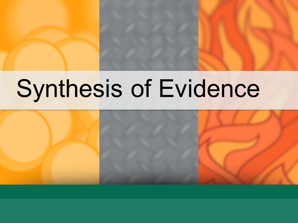 Synthesis of Evidence