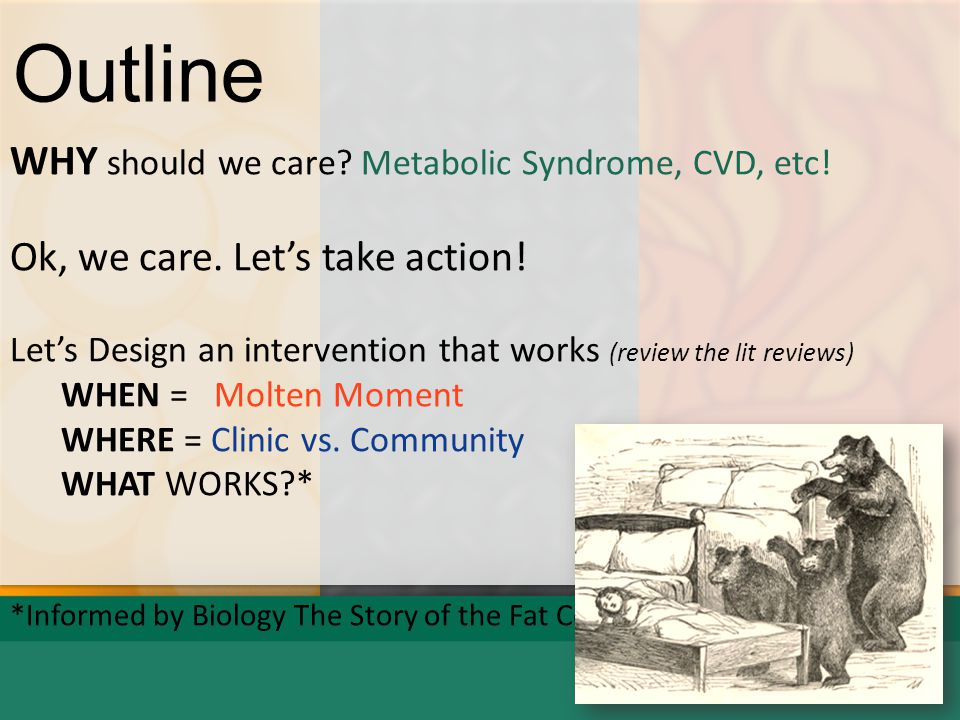 Outline WHY should we care Metabolic Syndrome, CVD, etc!