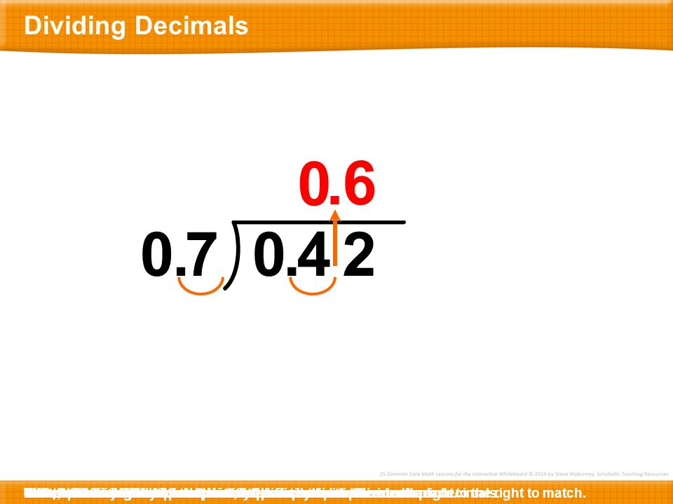 . 6 . 7 . 4 2 Dividing Decimals What is 42 divided by 7