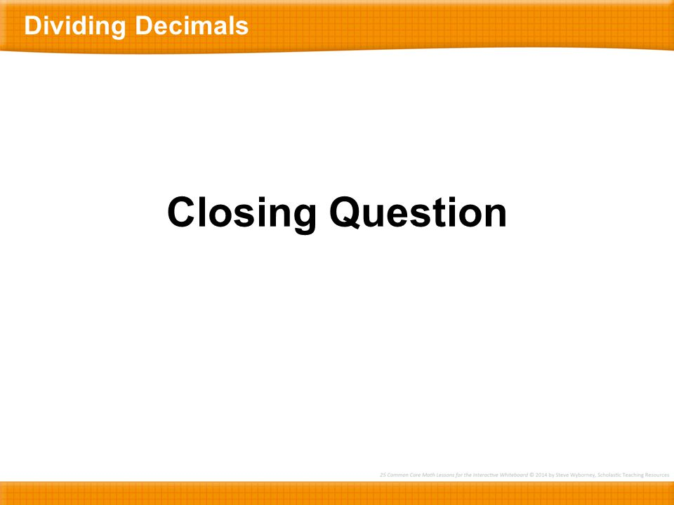 Dividing Decimals Closing Question