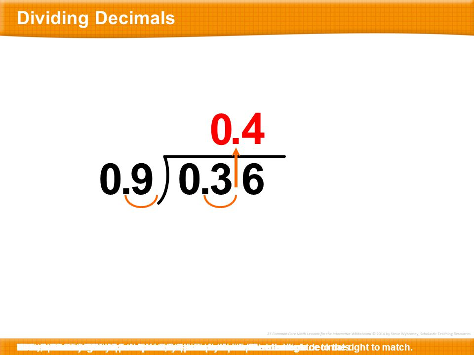 . 4 . 9 . 3 6 Dividing Decimals What is 36 divided by 9