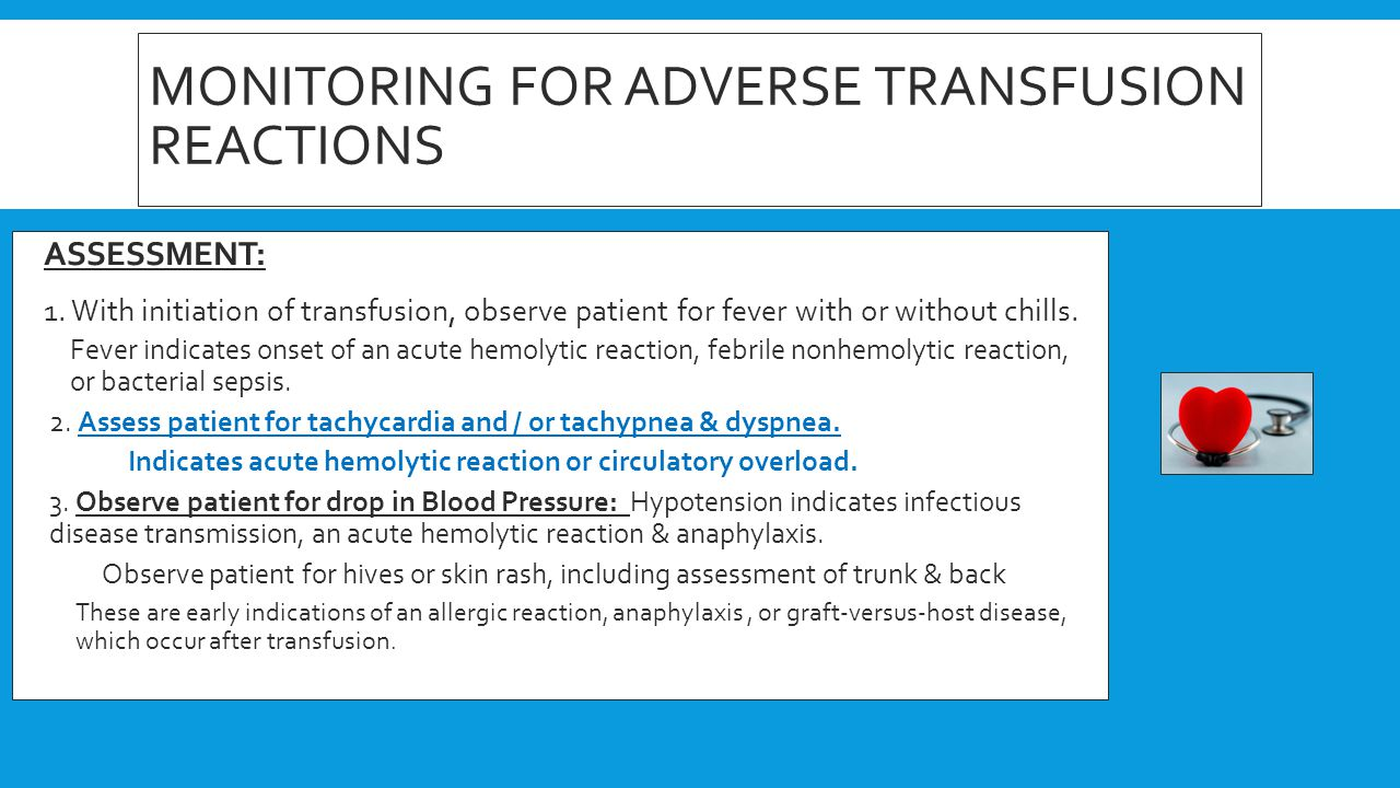 MONITORING FOR ADVERSE TRANSFUSION REACTIONS