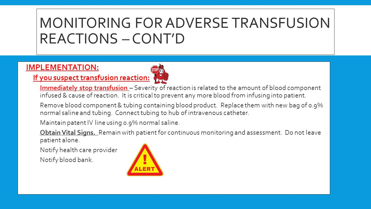Monitoring for adverse transfusion reactions – cont'd