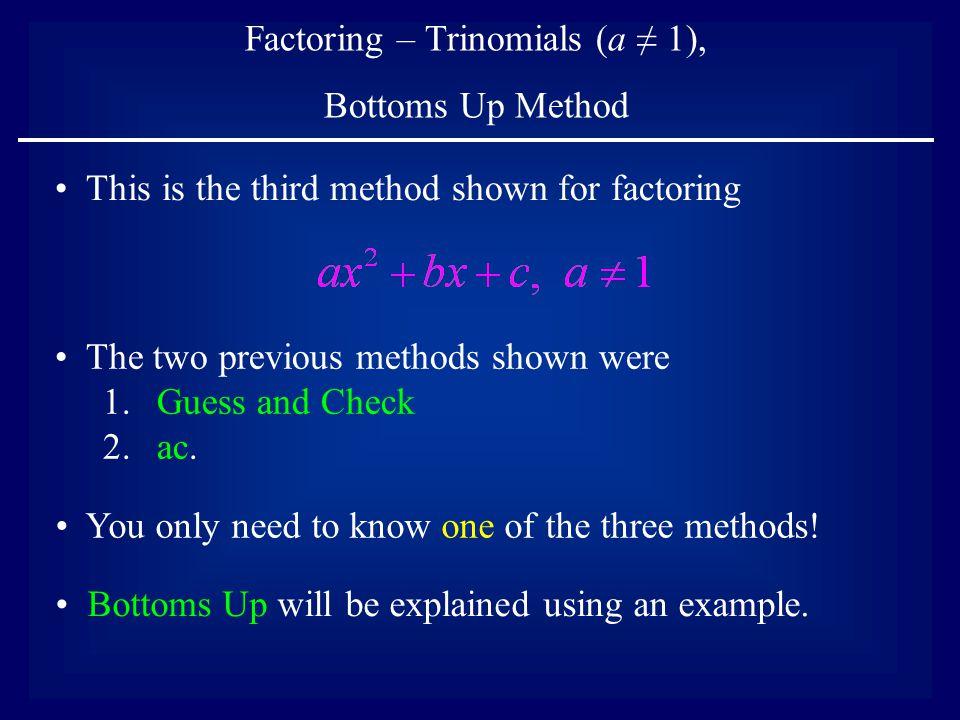 Factoring – Trinomials (a ≠ 1),