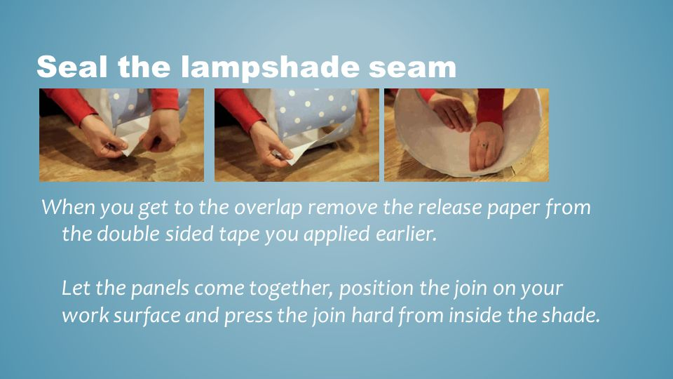 Seal the lampshade seam