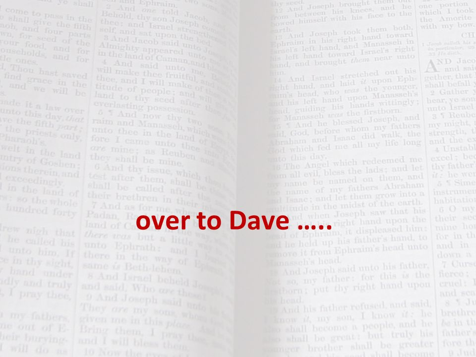 over to Dave …..