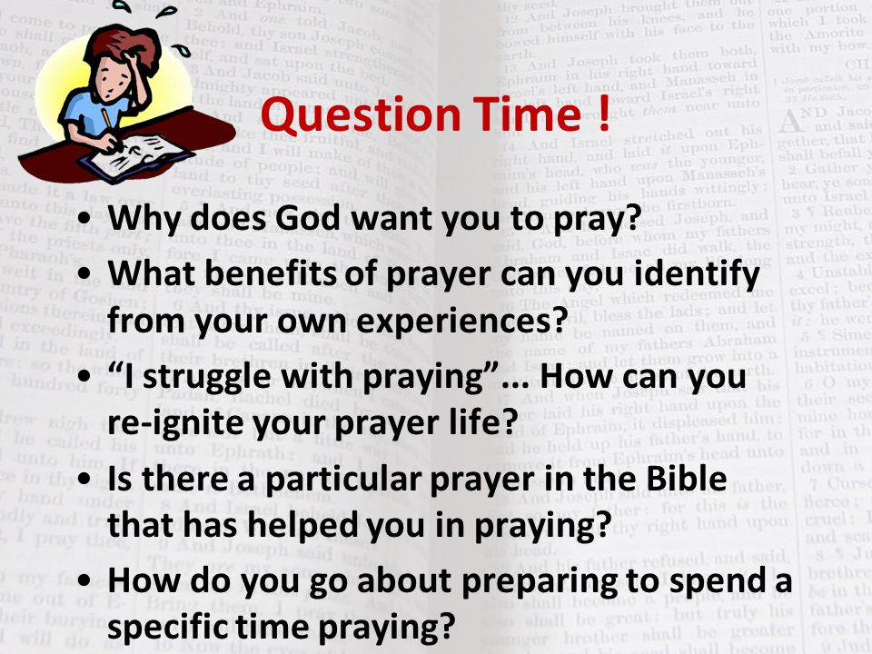 Question Time ! Why does God want you to pray