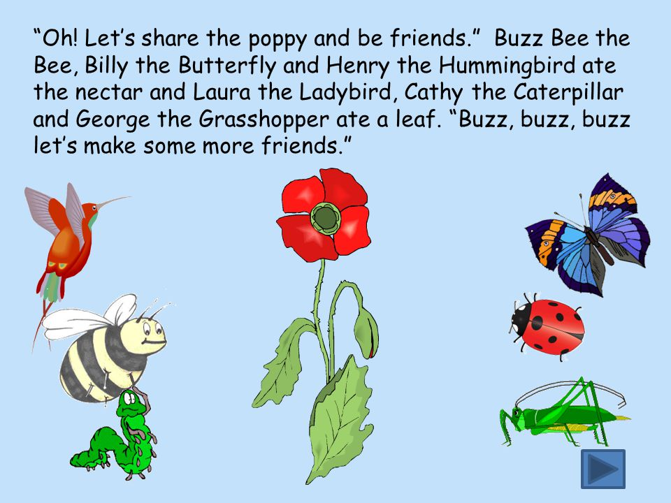 Oh. Let's share the poppy and be friends