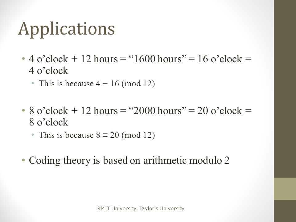 Applications 4 o'clock + 12 hours = 1600 hours = 16 o'clock = 4 o'clock. This is because 4 ≡ 16 (mod 12)
