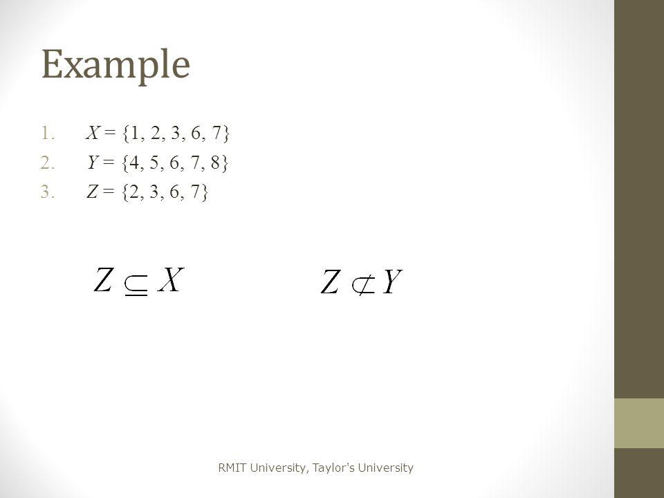 Example X = {1, 2, 3, 6, 7} Y = {4, 5, 6, 7, 8} Z = {2, 3, 6, 7}