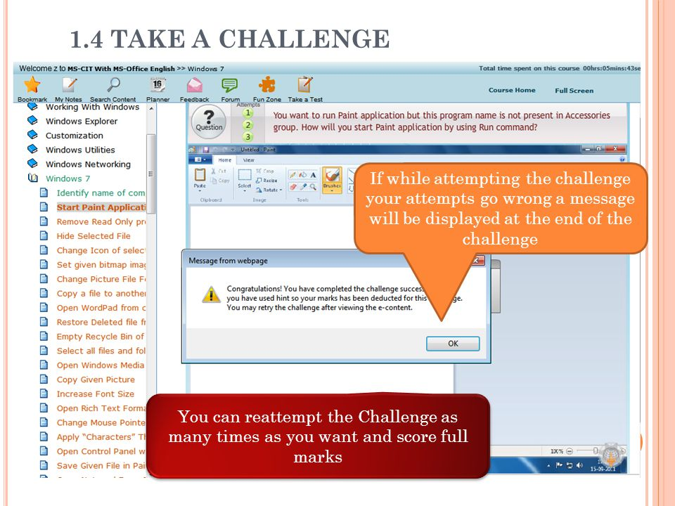 1.4 TAKE A CHALLENGE If while attempting the challenge your attempts go wrong a message will be displayed at the end of the challenge.