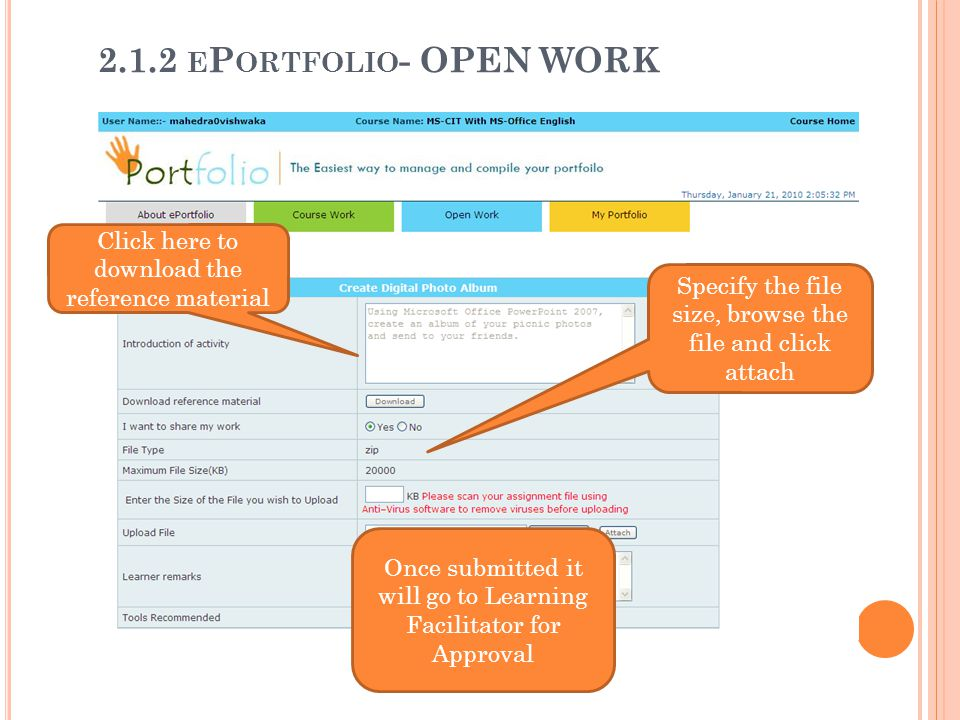 2.1.2 ePortfolio- OPEN WORK Click here to download the reference material. Specify the file size, browse the file and click attach.
