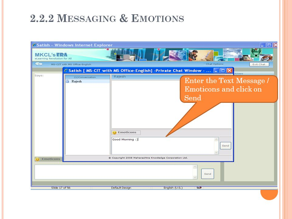 2.2.2 Messaging & Emotions Enter the Text Message / Emoticons and click on Send