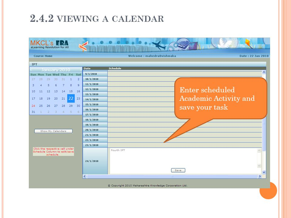 2.4.2 viewing a calendar Enter scheduled Academic Activity and save your task