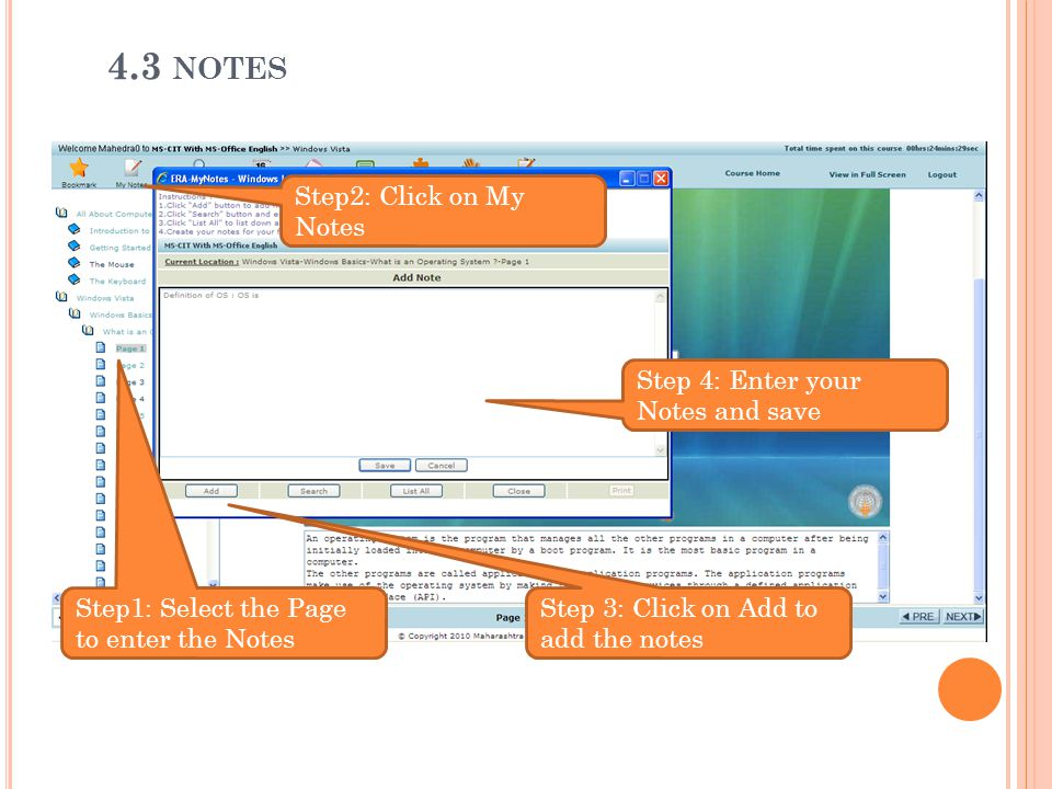 4.3 notes Step2: Click on My Notes Step 4: Enter your Notes and save