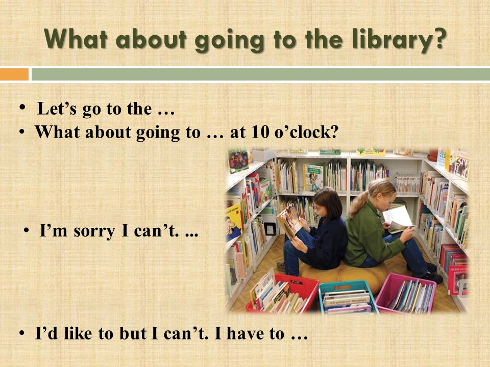 What about going to the library