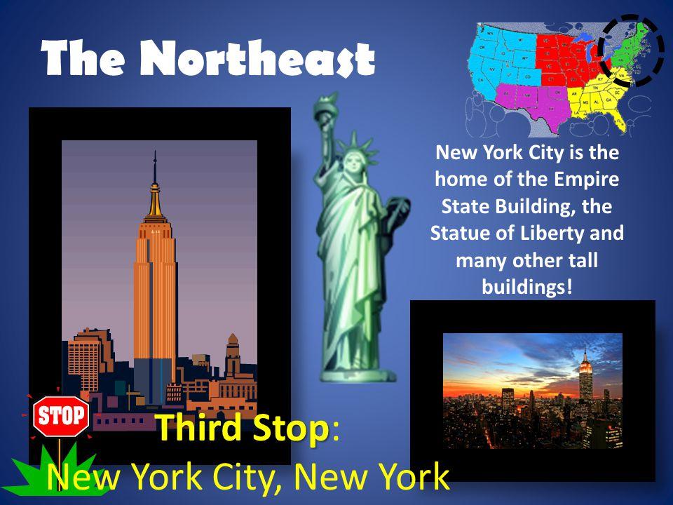 The Northeast Third Stop: New York City, New York
