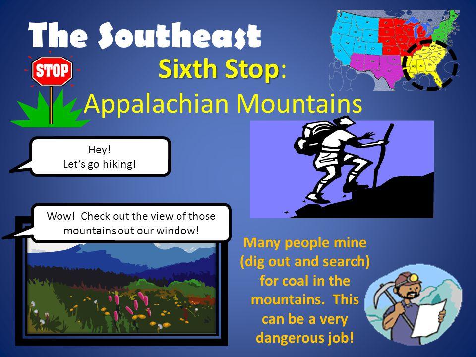 The Southeast Sixth Stop: Appalachian Mountains