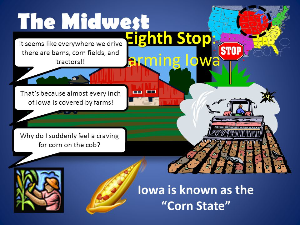 Iowa is known as the Corn State