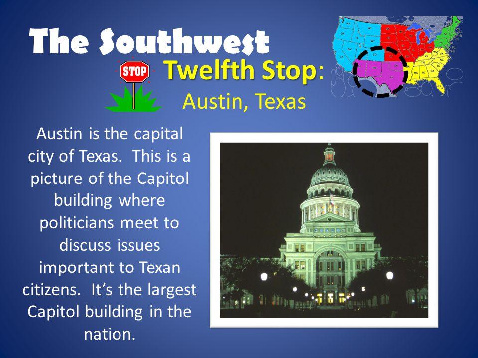 The Southwest Twelfth Stop: Austin, Texas
