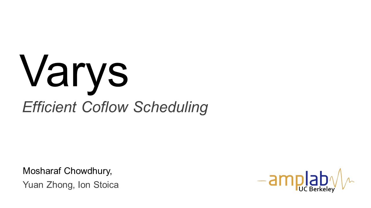 Varys Efficient Coflow Scheduling Mosharaf Chowdhury,