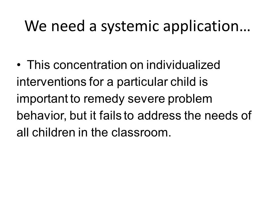 We need a systemic application…