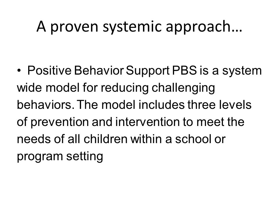 A proven systemic approach…