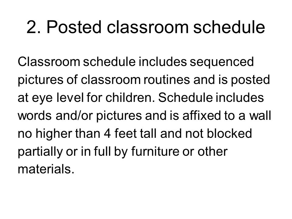 2. Posted classroom schedule